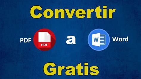 convertir imagenes de pdf a word gratis convertir pdf a word gratis programa youtube