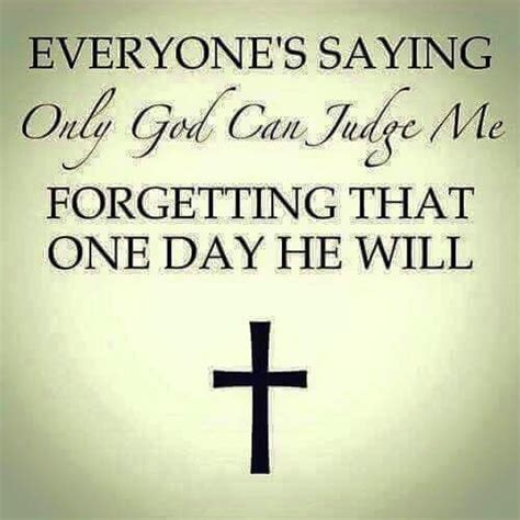 Only God Can Judge only god can judge quotes quotesgram