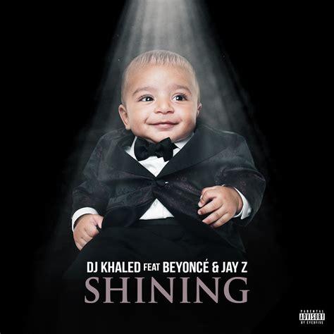 dj khaled cd new music dj khaled shining feat beyonce jay z