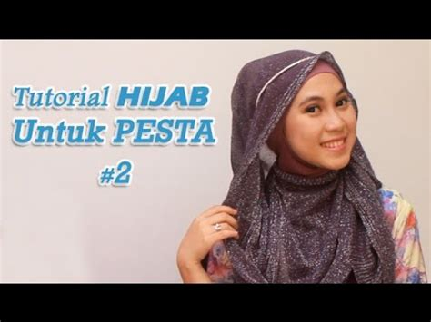 youtube tutorial turban pesta tutorial hijab untuk pesta 2 youtube