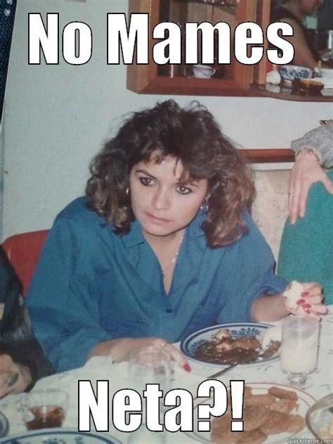Neta Meme - no manches quickmeme