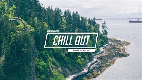 chill out house music chill out music mix best chill trap indie deep house youtube