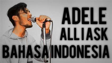 adele biography dalam bahasa indonesia all i ask adele versi bahasa indonesia jawa by thoc