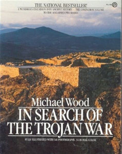 in search of the trojan war the singer of tales youtube michael wood in search of the trojan war free ebooks