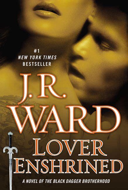 lover at last black dagger brotherhood lover enshrined a novel of the black dagger brotherhood
