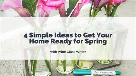 get your home ready for spring blog wine glass writer