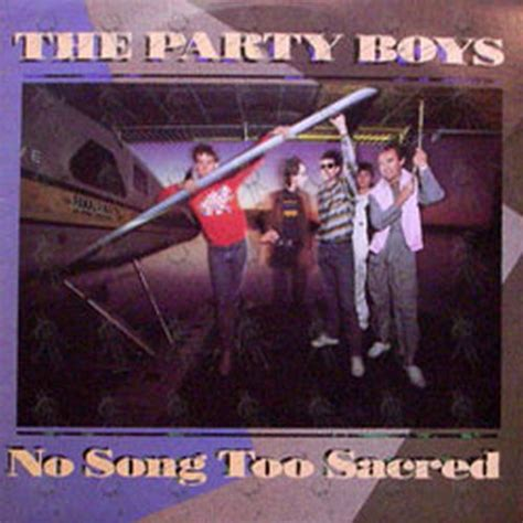 party boy song party boys the no song too sacred 12 inch lp vinyl