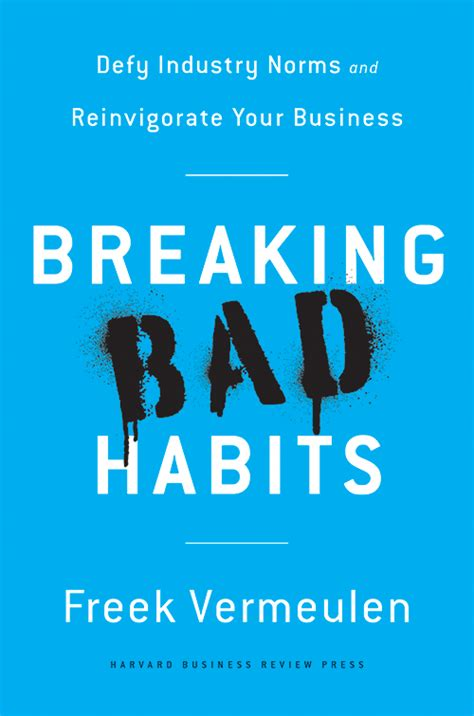 breaking bad habits defy industry norms and reinvigorate your business books balanced scorecard hbr