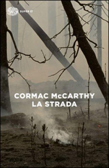 libro la strada la strada cormac mccarthy libro mondadori store