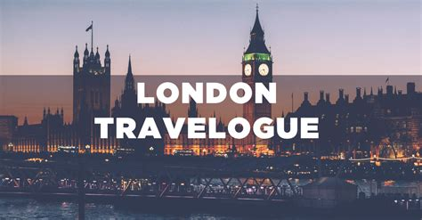 london travelogue    london  sk including