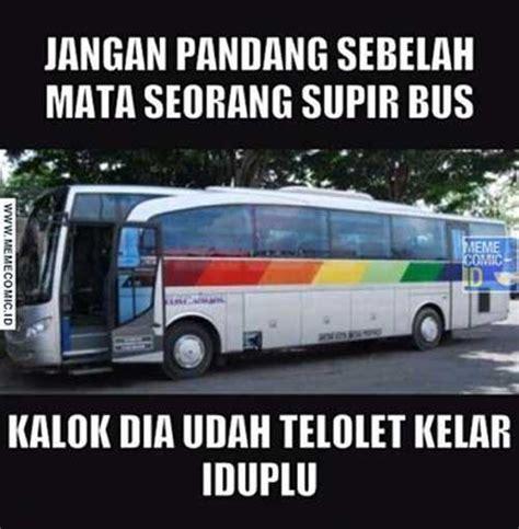 Arti Meme - ga perlu nunggu bus 20 meme telolet paling lucu ini