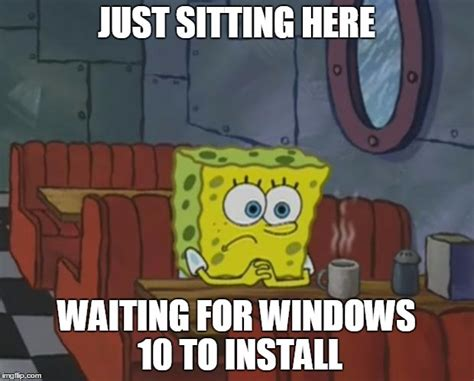 windows  waiting feeling imgflip