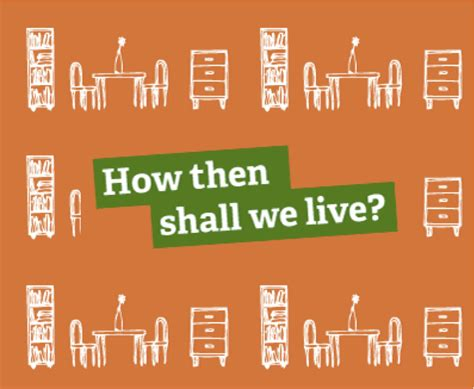 how then shall we live articles bible reflections