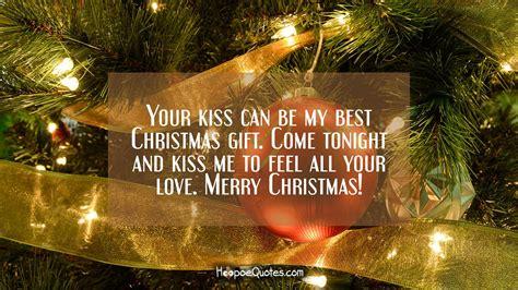 kiss     christmas gift  tonight  kiss   feel   love merry