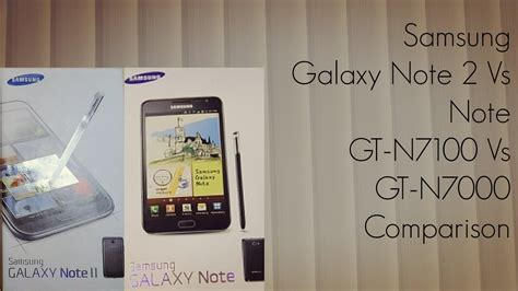 Dus Samsung Galaxy Note 1 N7000 samsung galaxy note 2 vs note gt n7100 vs gt n7000 comparison phoneradar