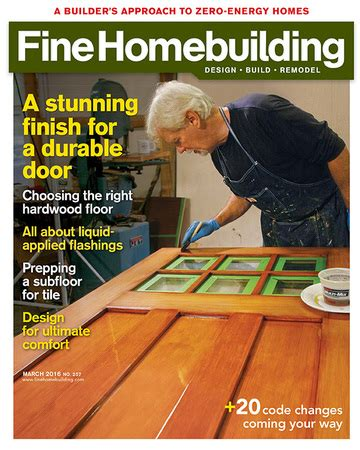 issue 218 fine homebuilding issue 257 feb march 2016 fine homebuilding