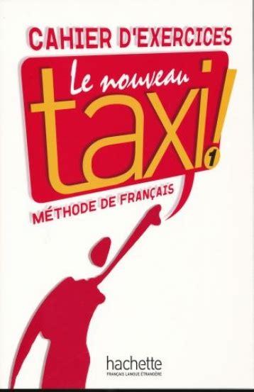 libro parachute 1 cahier dexercices le nouveau taxi 1 cahier d exercices librer 237 as el s 243 tano