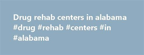 Dolays Detox Clinic In Alabama by 25 Best Ideas About Rehab Centers On