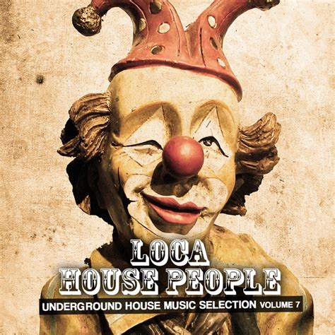 download underground house music various loca house people vol 7 underground house music selection at juno download