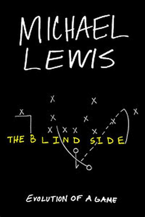 The Blind Side Book the blind side evolution of a by michael lewis bookdragon
