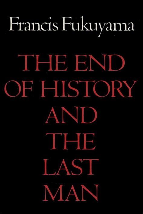 The End Of History An Essay On Modern Hegelianism by The End Of History And The Last