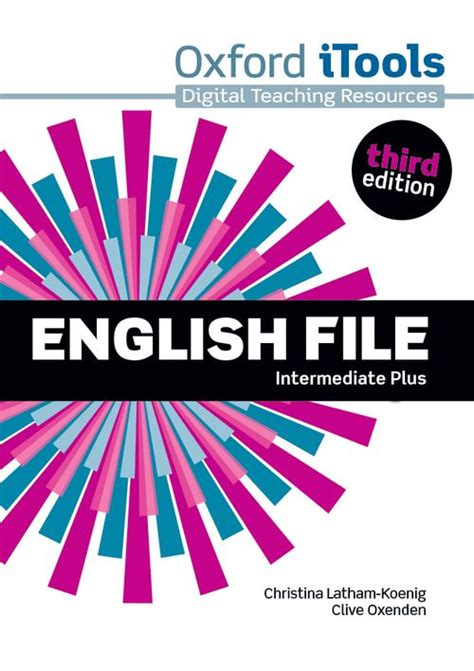 english file 3rd edition english file third edition itools intermediate plus by clive oxenden christina latham