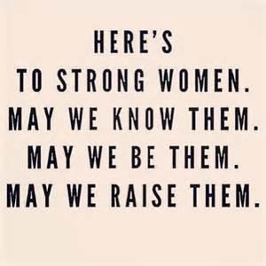 Strong women raise them