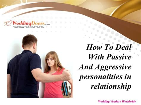 how to deal with an aggressive how to deal with passive and aggressive personalities in relationship