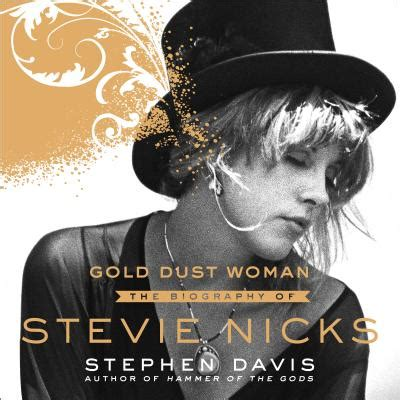 gold dust the biography of stevie nicks books gold dust the biography of stevie nicks compact