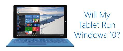 install windows 10 on tablet will my tablet run windows 10 tabletninja