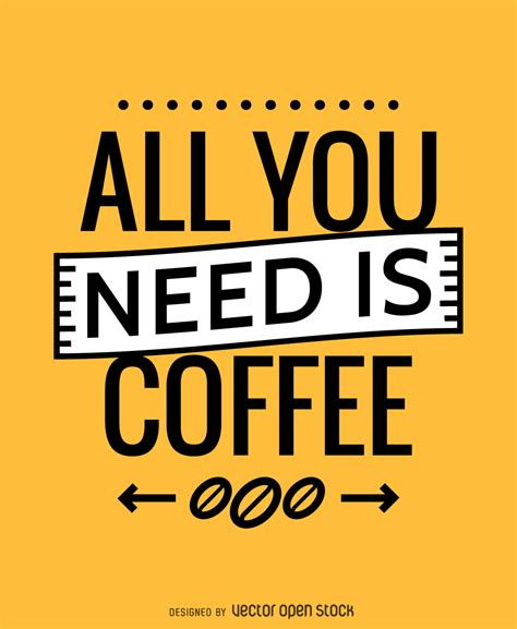 all you need is and a all you need is coffee poster vector