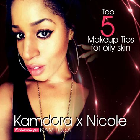 natural makeup tutorial for oily skin top 5 makeup tips for oily skin kamdora