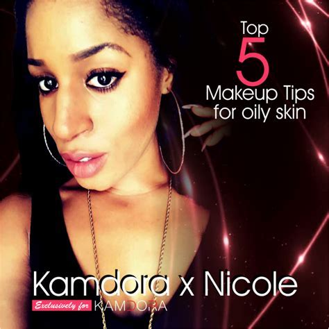 Top 5 Makeup Tips For Oily Skin   Kamdora