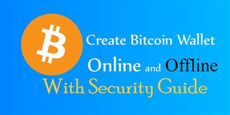 bitcoin offline wallet how to create bitcoin wallet online and offline with