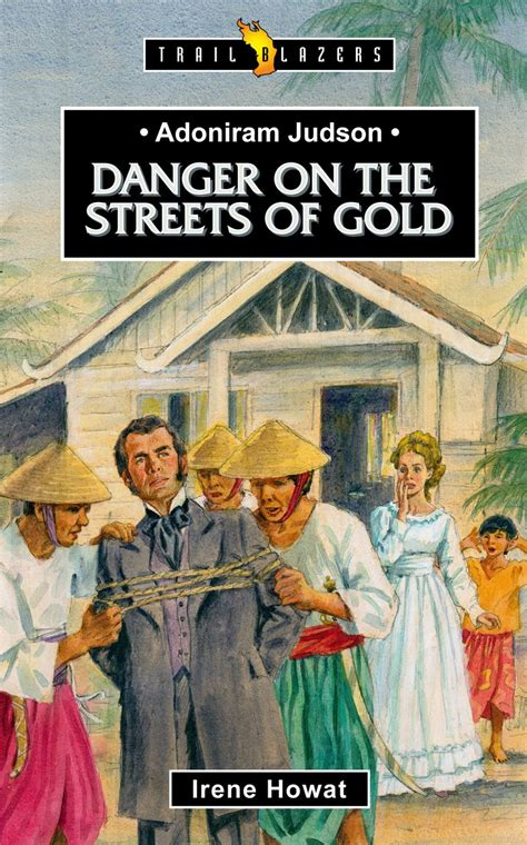 adoniram judson adoniram judson danger on the streets of gold by irene