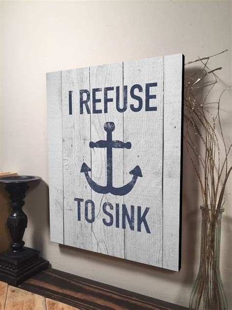 Quote Signs Home Decor | i refuse to sink sign inspirational quote sign home decor