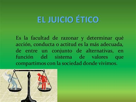 ejemplos de es que mas el juicio moral y juicio 233 tico