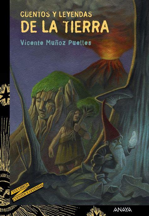 cuentos y leyendas de cuentos y leyendas de la tierra de vicente mu 241 oz puelles libros y literatura