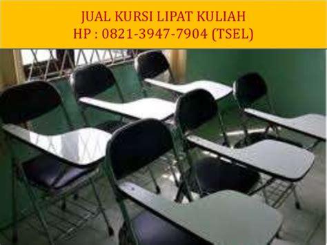 Kursi Lipat Kuliah Surabaya 0821 3947 7904 tsel jual kursi kuliah surabaya