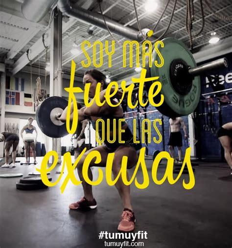 imagenes de fitness en espanol soy m 225 s fuerte que las excusas frases motivaci 243 n gym