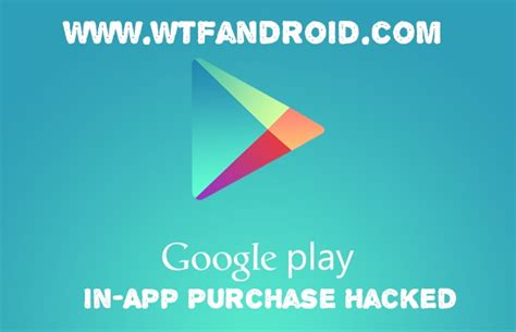 in app purchase android how to get free in app purchase in android and apps rooted non rooted device