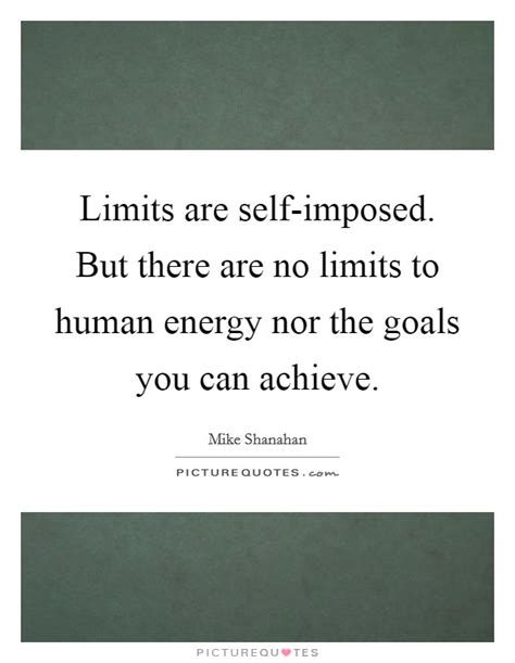 Imposed Limits 2 by No Energy Quotes No Energy Sayings No Energy Picture