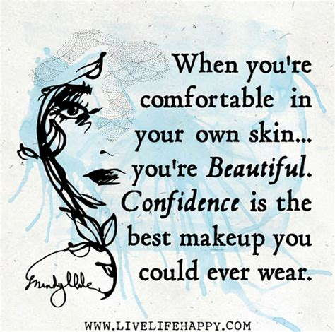 comfortable in your own skin quotes when you re comfortable in your own skin you re beautifu