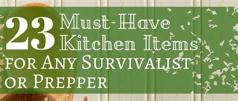 kitchen must haves 2016 23 must have kitchen items for any survivalist or prepper