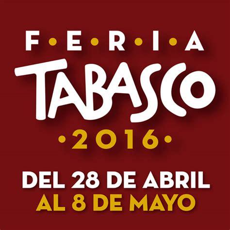 gaceta edo mex 26 de abril de 2016 feria tabasco 2016 191 d 243 nde hay feria