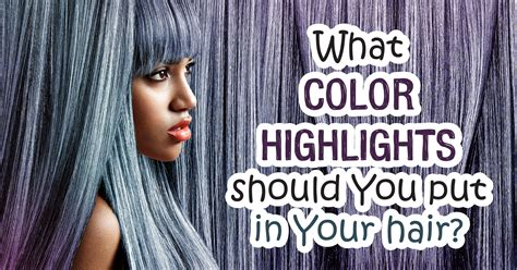 what color should i choose for hair color at 60 what color highlights should you put in your hair quiz