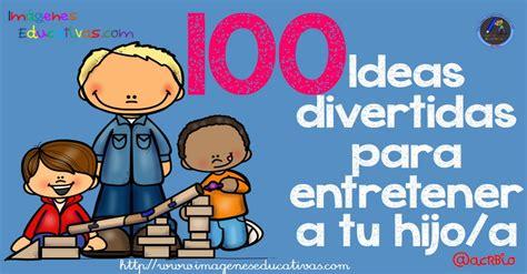 imagenes educativas libres 100 ideas divertidas para entretener a tu hijo a