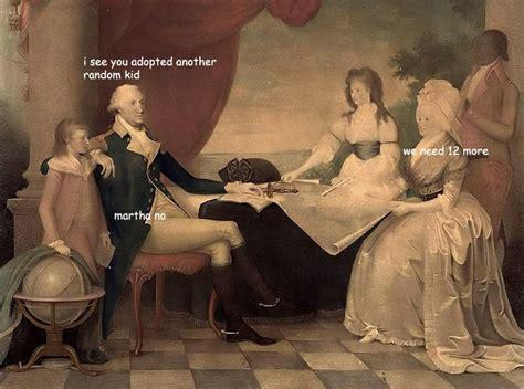 Washington Memes - 113 best the captioned adventures of george washington