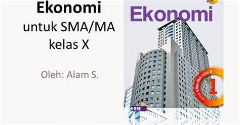 Buku Ekonomi Sma 1kl X 1 powerpoint ekonomi buku paket sma ma kelas x alam s permudahlah