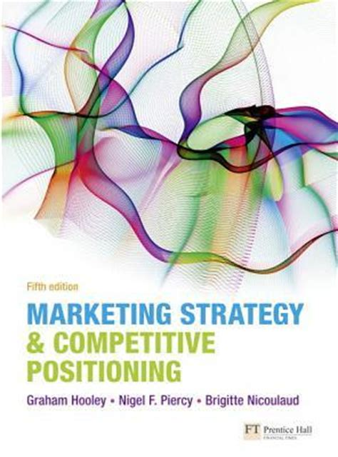 Marketing Strategy And Competitive Positioning By Hooyle marketing strategy competitive positioning by graham j